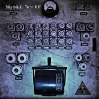 Shamall - Turn Off (2013) - 2 CD Deluxe Edition