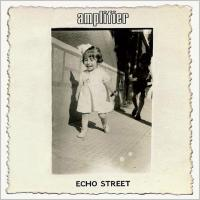 Amplifier - Echo Street (2013) - Special Edition