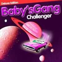 Baby's Gang - Challenger (1985) - Deluxe Edition