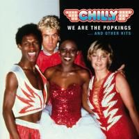 Chilly - We Are The Popkings And Other Hits (2011)