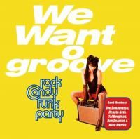 Rock Candy Funk Party - We Want O Groove (2013) - CD+DVD Deluxe Edition