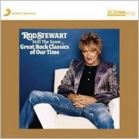 Rod Stewart - Still The Same... Great Rock Classics Of Our Time (2006) - K2HD Mastering CD
