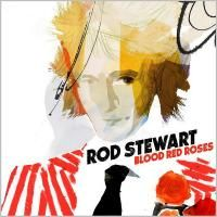 Rod Stewart - Blood Red Roses (2018) - Deluxe Edition