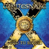 Whitesnake - Good To Be Bad (2008) - 2 CD Deluxe Edition