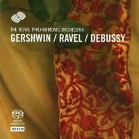 The Royal Philharmonic Orchestra - Gershwin / Ravel / Debussy (1993) - Hybrid SACD