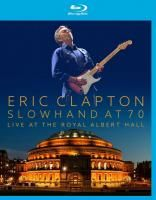 Eric Clapton - Slowhand At 70: Live At The Royal Albert Hall (2015) (Blu-ray)