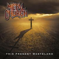 Metal Church - This Present Wasteland (2008)