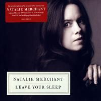 Natalie Merchant - Leave Your Sleep (2010) - 2 CD Special Edition