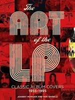 The Art Of The LP: Classic Album Covers 1955-1995 (Твердый переплет)