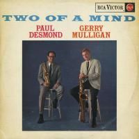 Paul Desmond and Gerry Mulligan - Two Of A Mind (1962)