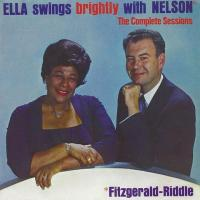 Ella Fitzgerald - Swings Brightl With Nelson: The Complete Sessions (1962)