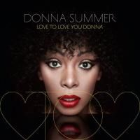 Donna Summer - Love To Love You Donna (2013)