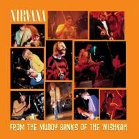 Nirvana - From The Muddy Banks Of The Wishkah (1996) (180 Gram Audiophile Vinyl) 2 LP