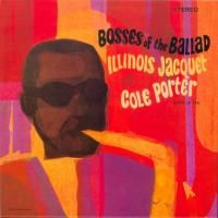Illinois Jacquet - Bosses Of The Ballad (1964)