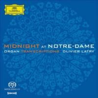 Olivier Latry - Midnight At Notre-Dame: Organ Transcriptions (2004) - Hybrid SACD