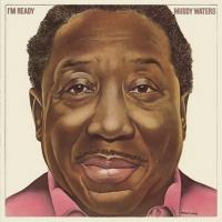 Muddy Waters - I'm Ready (1978) - Expanded Edition