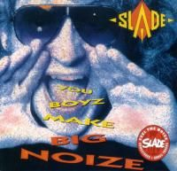 Slade - You Boyz Make Big Noize (1987) - Original recording remastered