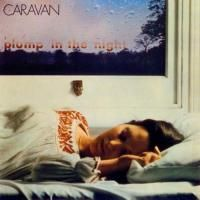 Caravan - For Girls Who Grow Plump In Night (1973) - Original recording remastered