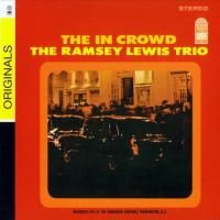 The Ramsey Lewis Trio - The In Crowd (1965) - Original recording remastered