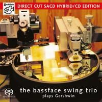 The Bassface Swing Trio - Plays Gershwin (2007) - Hybrid SACD