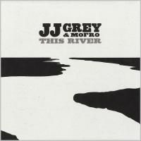 JJ Grey & Mofro - This River (2013)