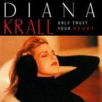 Diana Krall - Only Trust Your Heart (1995)