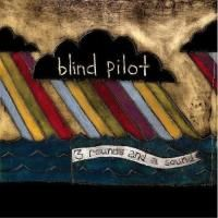 Blind Pilot - 3 Rounds & A Sound (2008)