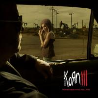 Korn - Korn III - Remember Who You Are (2010)