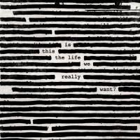Roger Waters - Is This The Life We Really Want? (2017) (180 Gram Audiophile Vinyl) 2 LP