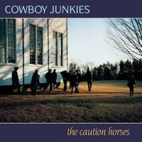 Cowboy Junkies - The Caution Horses (1990)
