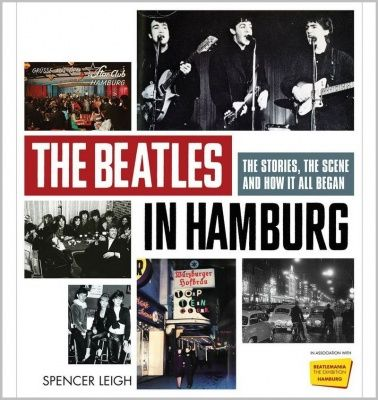 The Beatles In Hamburg: The Stories, The Scene And How It All Began (Мягкий переплет)