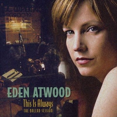 Eden Atwood - This Is Always: The Ballad Session (2004) - Hybrid SACD