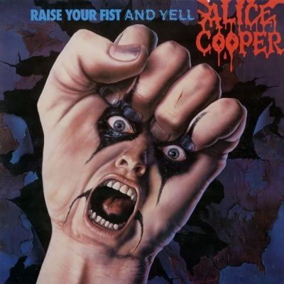 Alice Cooper - Raise Your Fist & Yell (1987)