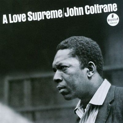 John Coltrane - A Love Supreme (1964)