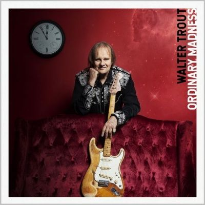 Walter Trout - Ordinary Madness (2020)