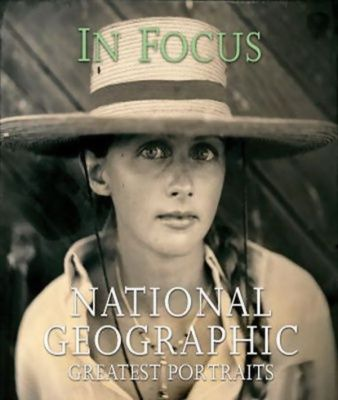 In Focus: National Geographic Greatest Portraits (Твердый переплет)