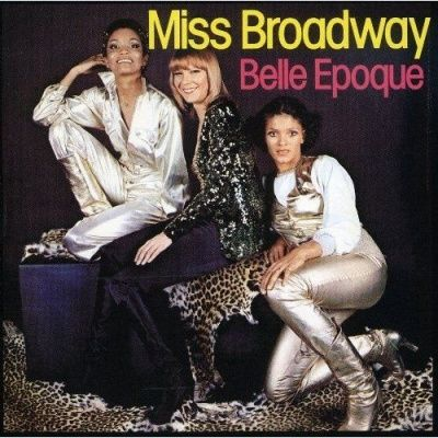 Belle Epoque - Miss Broadway (1977)