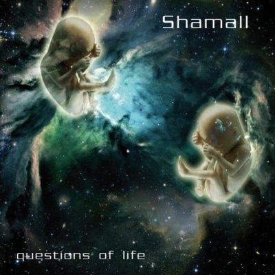 Shamall - Questions Of Life (2008)