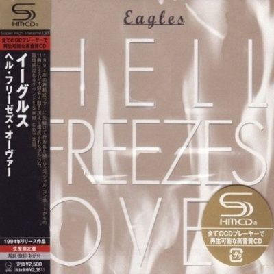 Eagles - Hell Freezes Over (1994) - SHM-CD