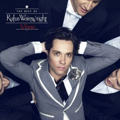 Rufus Wainwright - Vibrate: The Best Of Rufus Wainwright (2014)