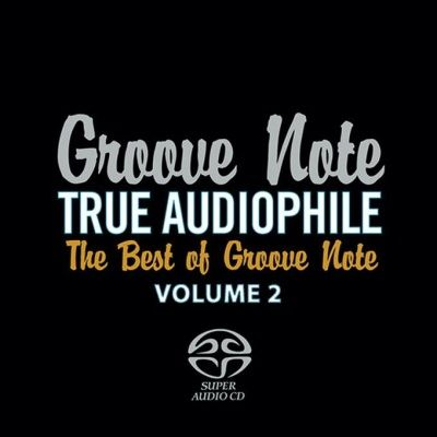V/A True Audiophile: Best Of Groove Note Volume 2 (2009) - Hybrid SACD